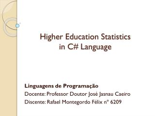 Higher Education Statistic s in  C#  Language