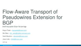 Flow-Aware Transport of  Pseudowires  Extension for  BGP draft-keyupate-l2vpn-fat-pw-bgp