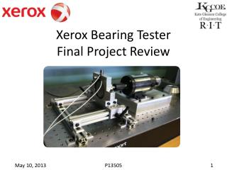 Xerox Bearing Tester Final Project Review