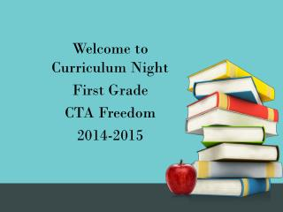Welcome to Curriculum Night  First Grade CTA Freedom 2014-2015