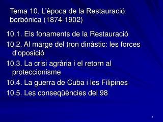 Tema 10. L  poca de la Restauraci  borb nica 1874-1902