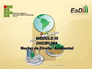 M�DULO III DISCIPLINA No��es  de  Direito   Ambiental