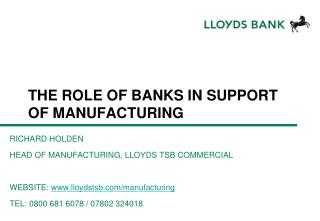 THE ROLE OF BANKS IN SUPPORT OF MANUFACTURING