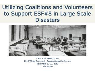 Utilizing Coalitions and Volunteers to Support ESF#8 in Large Scale Disasters