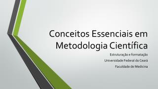 Conceitos Essenciais  em Metodologia  Científica