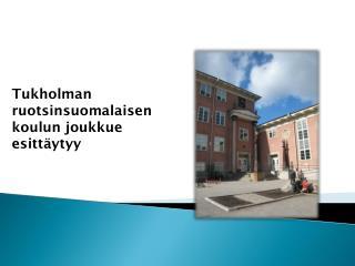 Tukholman ruotsinsuomalaisen       koulun joukkue esittäytyy