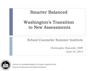 Smarter Balanced  Washington's Transition to New Assessments