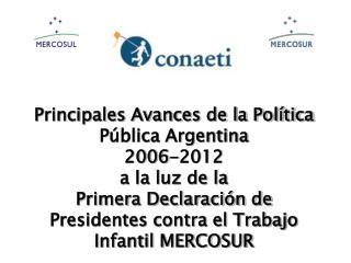 Principales Avances de la Política Pública Argentina 2006-2012  a la luz de la