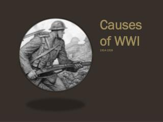 Causes of  WWI 1914-1918