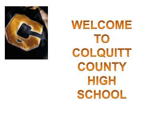 WELCOME TO COLQUITT COUNTY  HIGH SCHOOL
