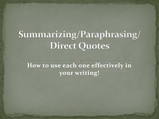 Summarizing/Paraphrasing/ Direct Quotes