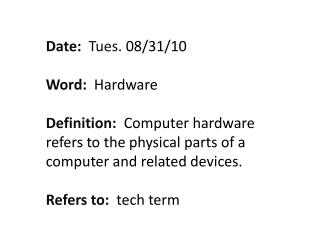 Date:   Tues . 08/31/10 Word:   Hardware
