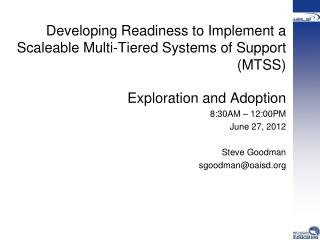 Developing Readiness to Implement a  Scaleable  Multi-Tiered Systems of Support (MTSS)