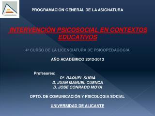 PROGRAMACIÓN GENERAL DE LA ASIGNATURA INTERVENCIÓN  PSICOSOCIAL EN CONTEXTOS EDUCATIVOS
