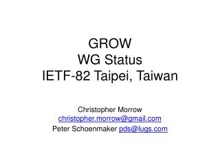 GROW  WG Status IETF-82 Taipei, Taiwan