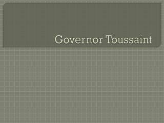 Governor Toussaint
