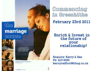 February  23rd  2011 Enrich & Invest in the future of your relationship! Enquire: Kerry & Rae