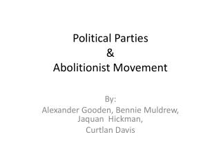 Political Parties & Abolitionist Movement