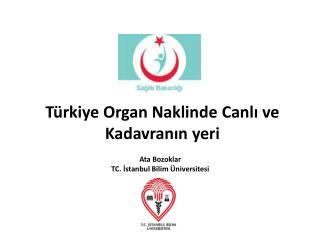 Türkiye Organ Naklinde  Canlı ve Kadavranın  yeri