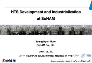 HTS Development and Industrialization at  SuNAM
