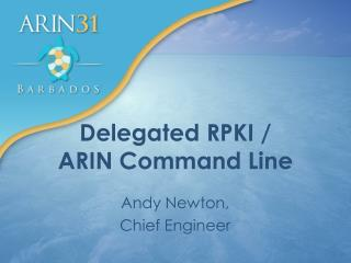 Delegated RPKI / ARIN Command Line