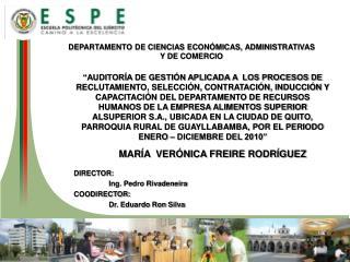 DIRECTOR:   Ing. Pedro Rivadeneira COODIRECTOR: Dr. Eduardo Ron Silva