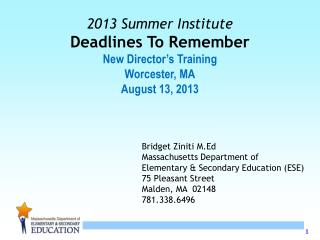2013 Summer Institute Deadlines To Remember New Director�s Training Worcester, MA August 13, 2013