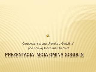 Prezentacja- Moja Gmina Gogolin