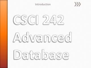 CSCI 242 Advanced Database