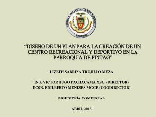 LIZETH SABRINA TRUJILLO MEZA ING. VICTOR HUGO PACHACAMA MSC. (DIRECTOR)