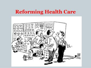 Reforming Health  Care