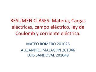 MATEO ROMERO 201023 ALEJANDRO MALAGÓN 201046 LUIS SANDOVAL 201048
