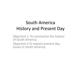 South America History and Present Day