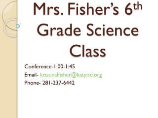 Mrs. Fisher's  6 th  Grade Science Class