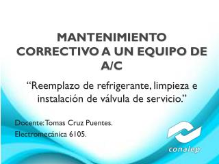 MANTENIMIENTO                                CORRECTIVO  A  UN  EQUIPO DE  A/C