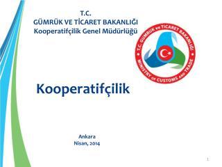 T.C.  GÜMRÜK VE TİCARET BAKANLIĞI Kooperatifçilik Genel Müdürlüğü