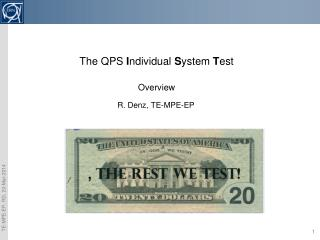 The QPS  I ndividual  S ystem  T est Overview