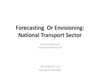 Forecasting  Or Envisioning: National Transport Sector