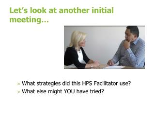 Let's look at another initial meeting…