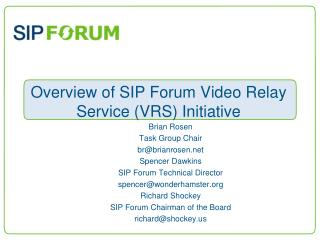 Overview of SIP Forum Video Relay Service (VRS) Initiative