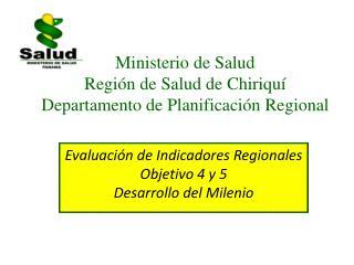 Ministerio de Salud Región de Salud de Chiriquí Departamento de Planificación Regional