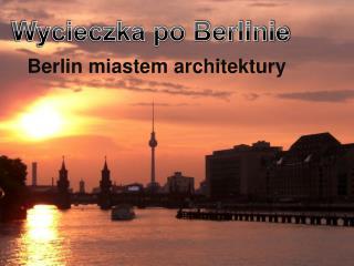 Wycieczka po Berlinie