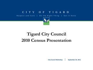 Tigard City Council 2010 Census  Presentation