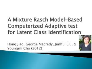 A Mixture  Rasch  Model-Based Computerized Adaptive test for Latent Class identification