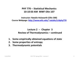 PHY 770 -- Statistical Mechanics 10-10:50 AM  MWF Olin 107