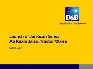 Launch of Jai  Kisan  Series Ab Kaam Jaisa , Tractor  Waisa