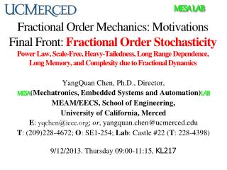 YangQuan Chen, Ph.D., Director,  MESA  (Mechatronics, Embedded Systems and Automation) Lab