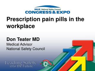 Prescription pain pills in the workplace Don Teater MD Medical Advisor National Safety Council