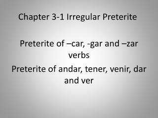 Chapter 3-1 Irregular  Preterite