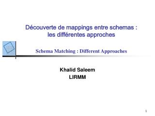 D couverte de mappings entre schemas : les diff rentes approches  Schema Matching : Different Approaches